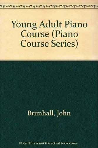 Young Adult Piano Course (Piano Course Series) (0849413575) by Brimhall, John