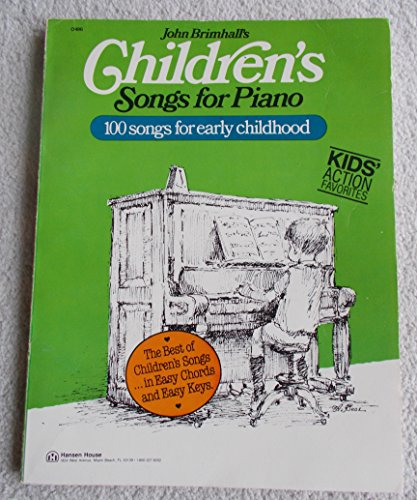 John Brimhall's Children's Songs for Piano: 100 Songs for Early Childhood (9780849422645) by John Brimhall