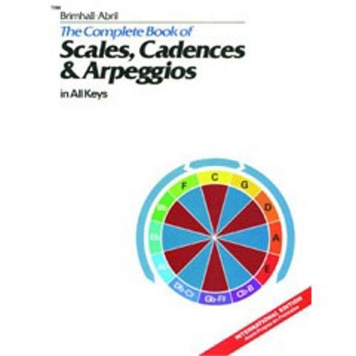 9780849428678: The Complete Book of Scales, Cadences & Arpeggios in All Keys (Beginning Skills)