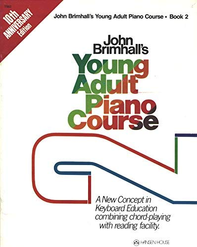 John Brimhall's Young Adult Piano Course: Book 2 (0849429137) by John Brimhall