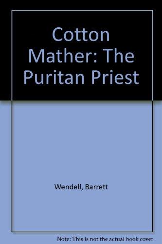 9780849556265: Cotton Mather: The Puritan Priest