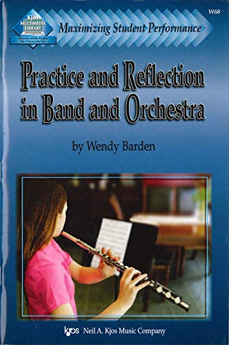 9780849726132: Maximizing Student Performance: Practice & Reflection in Band/Orchestra