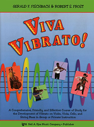 Viva Vibrato! A Comprehensive, Friendly, and Effective Course of Study for the Development of ...