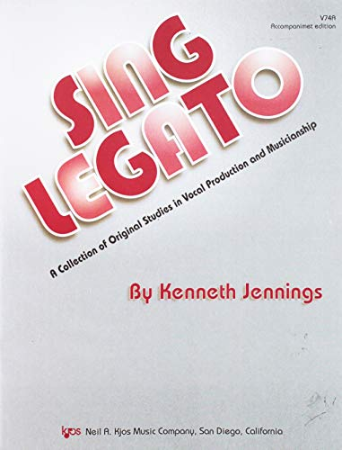 9780849741593: Sing Legato: A Collection of Original Studies in Vocal Production and Musicianship (Accompanied Edition V74A)