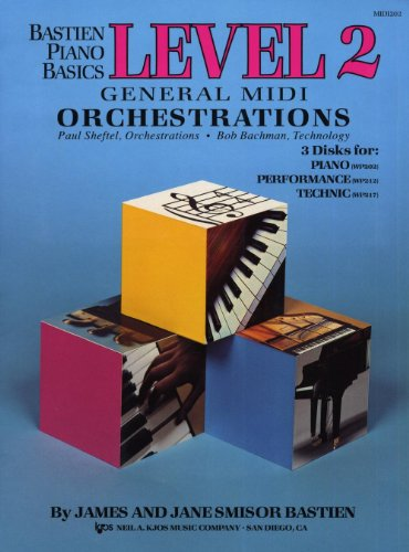 General MIDI Orchestrations for Bastien Piano Basics Level 2: James Bastien, Jane Smisor Bastien