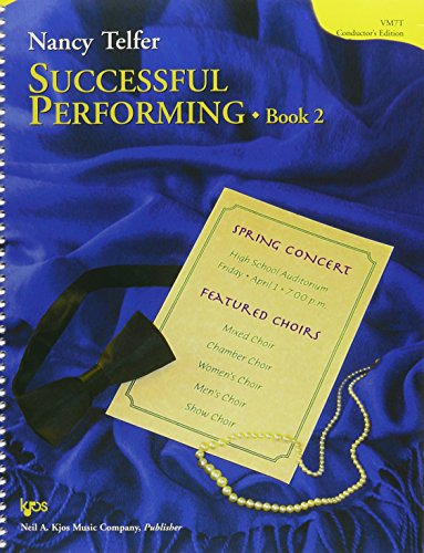 9780849742118: Successful Performing: Ideas for Choral Conductors and Conductor's-in-Training, Conductor's Edition: 2