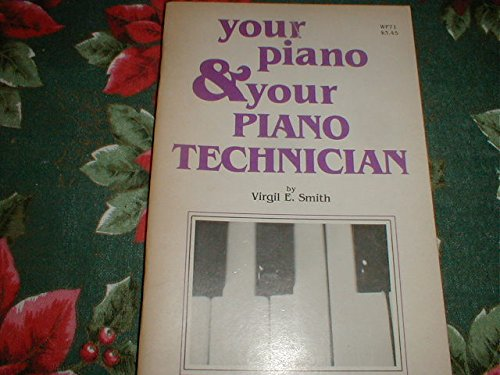 9780849750786: Your Piano and Your Piano Technician