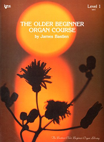 WR1 - The Older Beginner Organ Course: James Bastien