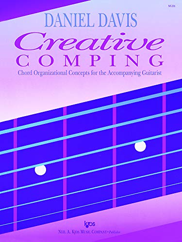 Creative comping: Chord organizational concepts for the accompanying guitarist: Davis, Daniel