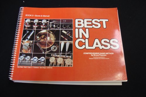 Best in Class: Book 2, Score and Manual (Comprehensive band method): Bruce Pearson