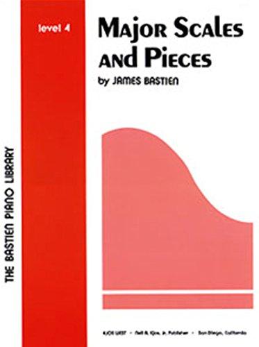 Major Scales and Pieces (Bastien Piano Library, Level 4): James Bastien