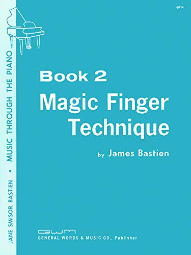 GP14 - Bastien Magic Finger Technique Book: Bastien, James