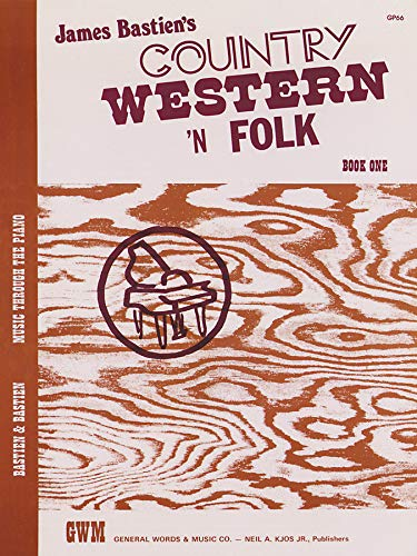 JAMES BASTIEN'S COUNTRY WESTERN 'N FOLK: Book One [songbook]: James Bastien