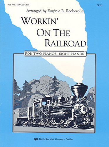 9780849761850: GP371 - Workin' On The Railroad - Two Pianos, Eight Hands
