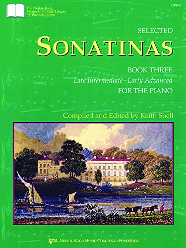 Selected Sonatinas Book Three Late Intermediate--Early advanced: Clementi, Mozart, Beethoven,