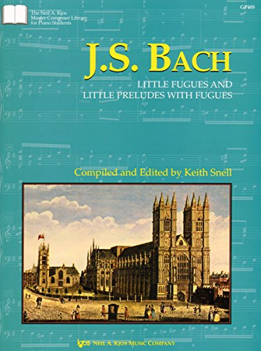 9780849762703: GP405 - Master Composer Library for Piano Students - J.S. Bach : Little Fugues And Little Preludes With Fugues