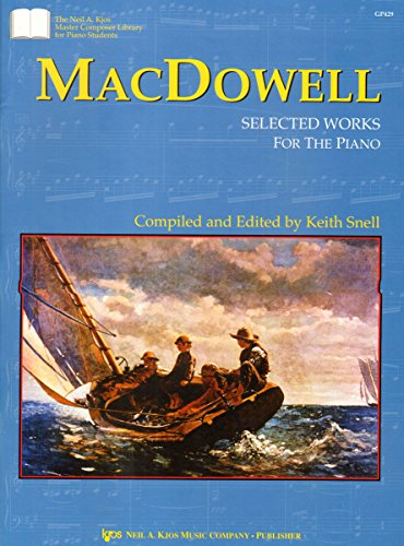 9780849762994: MacDowell: Selected Works for the Piano (Neil A. Kjos Master Composer Library for Piano Students)