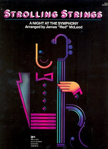 9780849769290: Strolling Strings: A Night At The Symphony (Cello GL120CO)