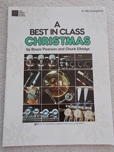 9780849783869: A Best in Class Christmas - E Flat Alto Saxophone (Kjos Multiple Option Scoring)