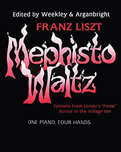 Mephisto Waltz: One Piano, Four Hands (Rediscovered Duets Series): Franz Liszt
