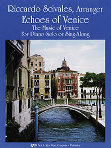 Echoes Of Venice-- The Music of Venice for Piano Solo or Sing Along # Wp 396: Ricardo Scivales