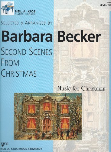 9780849796555: Second Scenes From Christmas (Neil A. Kjos Piano Library Music for Christmas, Level Two)