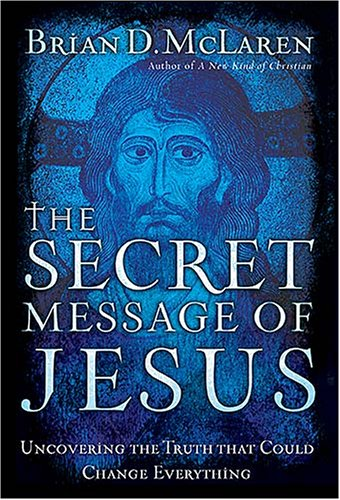 9780849900006: The Secret Message of Jesus: Uncovering the Truth that Could Change Everything