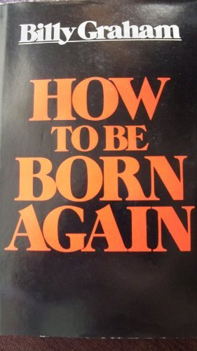 9780849900174: How to Be Born Again