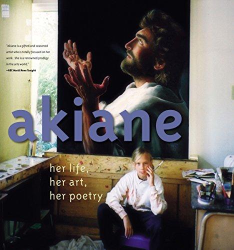 9780849900440: Akiane: Her Life, Her Art, Her Poetry