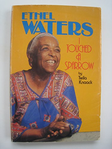 Ethel Waters: I Touched a Sparrow.