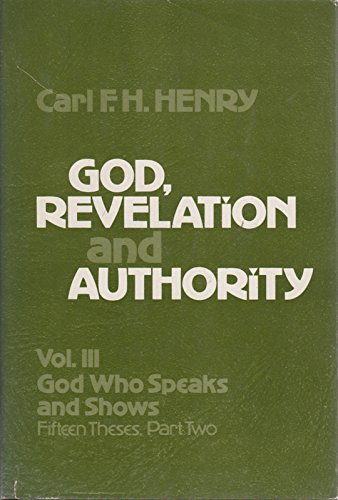 9780849900914: God, Revelation and Authority (Volume III: God Who Speaks and Shows: Fifteen Theses, Part Two)