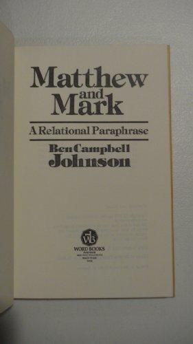 Matthew and Mark: A Relational Paraphrase: Ben Campbell Johnson