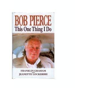 9780849900976: Bob Pierce: This One Thing I Do