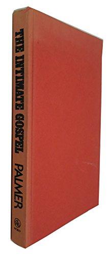 The Intimate Gospel: Studies in John: Earl F. Palmer