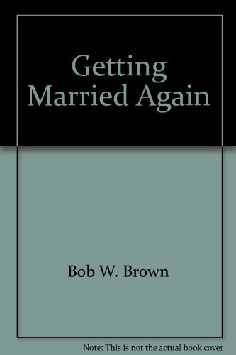 9780849901058: Getting married again: A Christian guide to successful remarriage