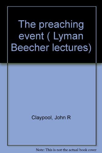 9780849901317: The Preaching Event (Lyman Beecher Lectures)