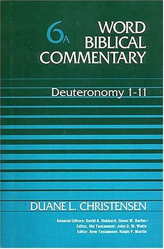 9780849902055: DEUTERONOMY VOL 6 HB: Deuteronomy 1-11 (Word Biblical Commentary)