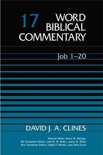 Word Biblical Commentary, Vol. 17: Job 1-20 (0849902169) by David J. A. Clines