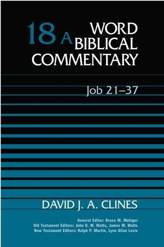 Job 21 - 37 Word Biblical Commentary 18A: CLINES, DAVID J. A.