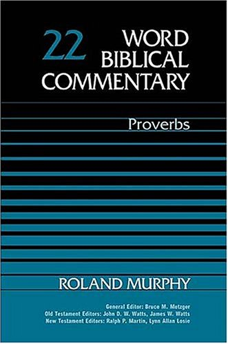 9780849902215: Word Biblical Commentary Vol. 22, Proverbs (murphy), 384pp