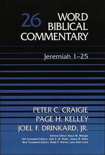 9780849902253: Word Biblical Commentary Vol. 26, Jeremiah 1-25 (craigie/kelley/drinkard), 438pp