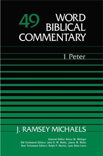 Word Biblical Commentary Vol. 49, 1 Peter: J. Ramsey Michaels