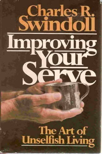 9780849902673: Improving Your Serve: The Art of Unselfish Living