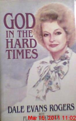 God in the Hard Times: Rogers, Dale Evans