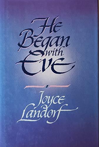 He Began With Eve: Landorf, Joyce