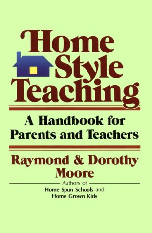 9780849903977: Home-Style Teaching: A Handbook for Parents and Teachers