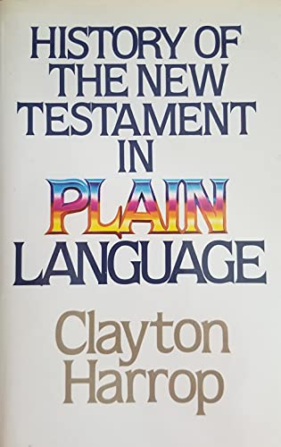 9780849904325: History of the New Testament in Plain Language