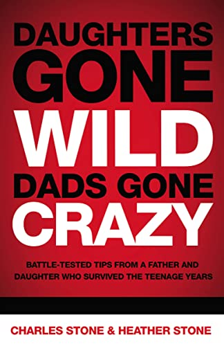 Daughters Gone Wild, Dads Gone Crazy: Battle-Tested: Charles Stone, Heather