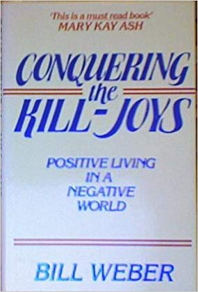 9780849904394: Conquering the kill-joys: Postive living in a negative world
