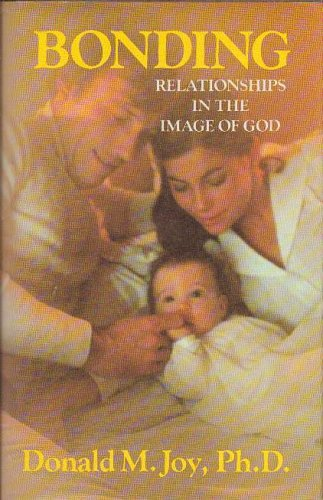9780849904400: Bonding: Relationships in the Image of God
